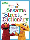 The Sesame Street Dictionary (Sesame Street): Over 1,300 Words and Their Meanings Inside!