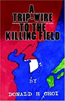 A Trip-wire to the Killing Field