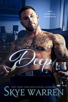 DEEP: A Dark Billionaire Romance by [Warren, Skye]