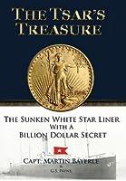 The Tsar's Treasure: The Sunken White Star Liner with a Billion Dollar Secret