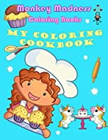 My Coloring Cookbook: 19 Delicious Recipes and Fun Coloring Activities (Monkey Madness Coloring Books)