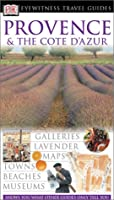 Provence and Cote D'azur (Eyewitness Travel Guide)