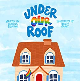 Under Our Roof by [Stanton, Rebecca]
