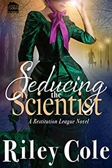 Seducing the Scientist (Restitution League Series Book 2) by [Cole, Riley]