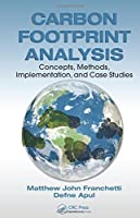 Carbon Footprint Analysis: Concepts, Methods, Implementation, and Case Studies (Systems Innovation Book Series)