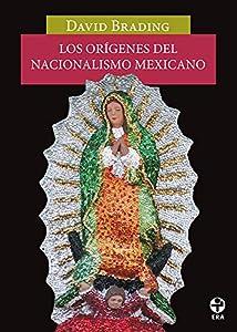 Los orígenes del nacionalismo mexicano (Problemas De Mexico / Problems of Mexico) (Spanish Edition)