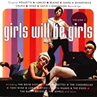 Girls Will Be Girls Vol.1