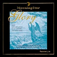 Glory by MorningStar Worship Team (1997-05-03)