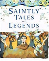 Saintly Tales And Legends