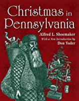 Christmas in Pennsylvania: A Folk-Cultural Study