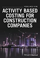 Activity Based Costing for Construction Companies