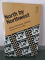 North by Northwest: Alfred Hitchcock, Director (Rutgers Films in Print)