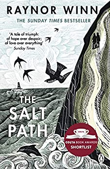The Salt Path: The Sunday Times bestseller, shortlisted for the 2018 Costa Biography Award & The Wainwright Prize by [Winn, Raynor]