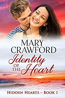 Identity of the Heart (Hidden Hearts Book 1) by [Crawford, Mary]