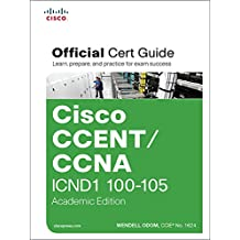 CCENT/CCNA ICND1 100-105 Official Cert Guide, Academic Edition: Cisco CCENT/CCNA ICND1 OCG Aca
