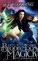 Blood Moon Magick (Whiskey Witches Season 1)