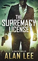 The Supremacy License (A Sinatra Thriller)