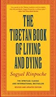 The Tibetan Book of Living and Dying: The Spiritual Classic & International Bestseller: 20th Anniversary Edition [並行輸入品]