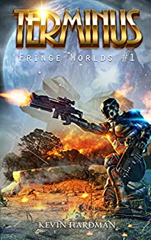 Terminus (Fringe Worlds #1) by [Hardman, Kevin]