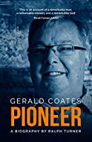 Gerald Coates, Pioneer: A Biography