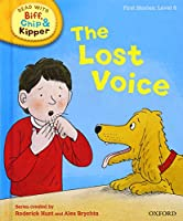 Oxford Reading Tree Read with Biff, Chip, and Kipper: First Stories: Level 6: The Lost Voice (Read with Biff, Chip and Kipper. First Stories. Level 6)