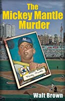 The Mickey Mantle Murder
