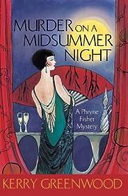 Murder on a Midsummer Night: Phryne Fisher's Murder Mysteries 17: Phryne Fishe