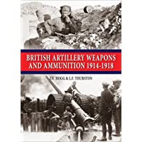 British Artillery Weapons & Ammunition 1914-1918