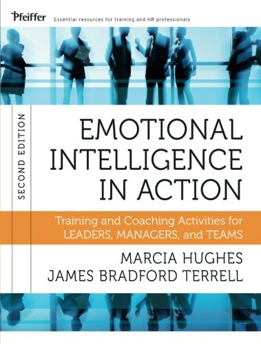 Download Emotional Intelligence in Action: Training and Coaching Activities for Leaders, Managers, and Teams, 2nd Edition 1118128044