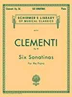 Six Sonatinas for the Piano: Op. 36 (Schirmer's Library of Musical Classics)