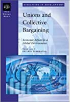 Union and Collective Bargaining: Economic Effects in a Global Environment (Directions in Development)