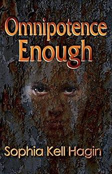 Omnipotence Enough by [Hagin, Sophia Kell]