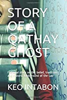 STORY OF A QATHAY GHOST: Fictional story on the belief, traditions and historic background of the Lao