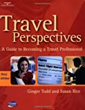 Travel Perspectives: A Guide to Becoming a Travel Professional