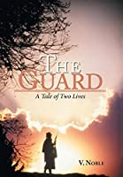The Guard: A Tale of Two Lives