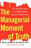 The Managerial Moment of Truth: The Essential Step in Helping People Improve Performance (English Edition)