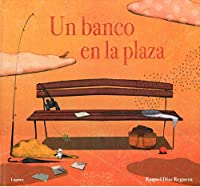 Un banco en la plaza / A Bench in the Plaza