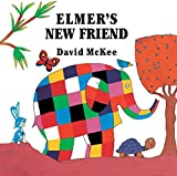 Elmer's New Friend: Elmer Series