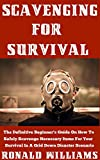 アウトドア用品 Scavenging For Survival : The Definitive Beginner's Guide On How To Safely Scavenge Necessary Items For Your Survival In A Grid Down Disaster Scenario (English Edition)