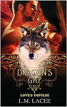 Dragon's Gap A Novella: Love's Impulse by [Lacee, L.M.]