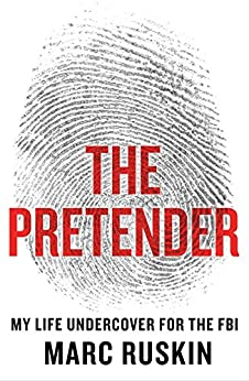 [Ruskin, Marc]のThe Pretender: My Life Undercover for the FBI