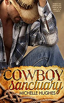 Cowboy Sanctuary (The Dixon Ranch Book 1) by [Hughes, Michelle]