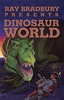 Ray Bradbury Presents Dinosaur World