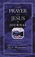 The Prayer of Jesus Journal: An Everyday Adventure With the Father