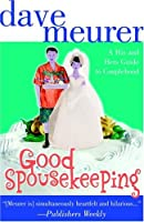 Good Spousekeeping: The His 'n' Hers Guide to Couplehood