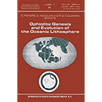 Ophiolite Genesis and Evolution of the Oceanic Lithosphere: Proceedings of the Ophiolite Conference, held in Muscat, Oman, 7–18 January 1990 (Petrology and Structural Geology)