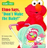 "Elmo Says, ""Don't Wake the Baby"" (Pictureback(R))"