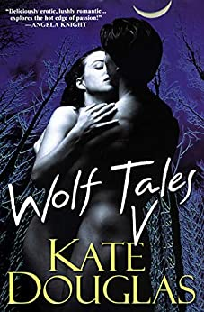 Wolf Tales V by [Douglas, Kate]
