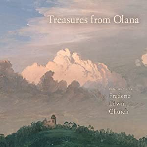 Treasures from Olana: Landscapes by Frederick Edwin Church (Olana Collection)