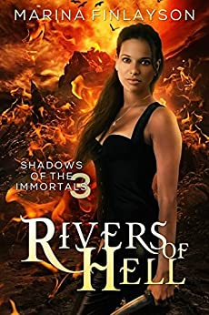 Rivers of Hell (Shadows of the Immortals Book 3) by [Finlayson, Marina]